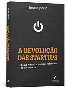 A revolução das startups Bruno Perin 222x300 - Quer Empreender na Tecnologia? 5 livros com dicas Valiosas para abrir sua Startup