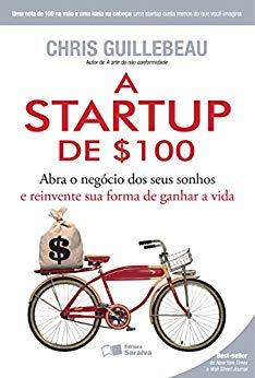 A startup de 100 Chris Guillebeau - Quer Empreender na Tecnologia? 5 livros com dicas Valiosas para abrir sua Startup