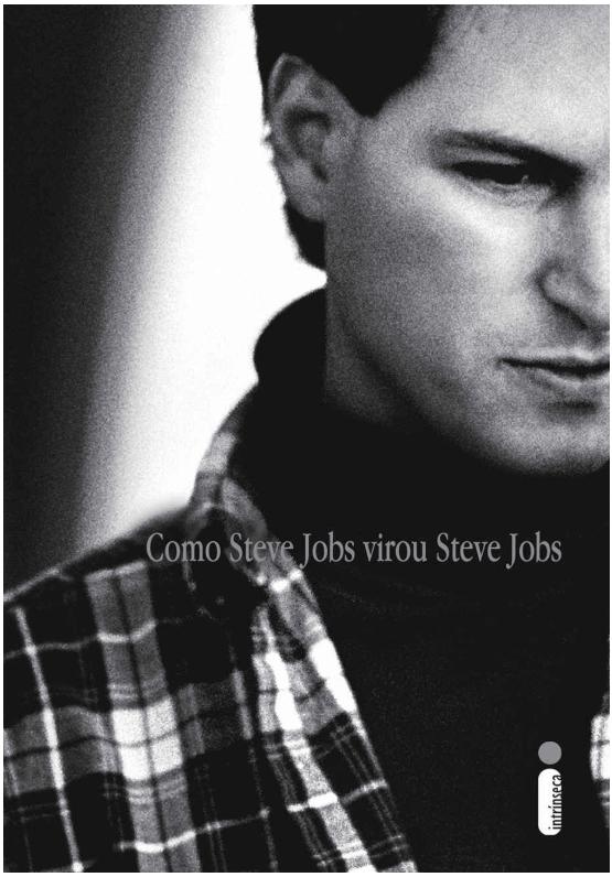 como steve jobs virou steve jobs personalidades da tecnologia 209x300 - 9 livros sobre os Grandes Nomes da Tecnologia para aprender sobre empreendedorismo e liderança