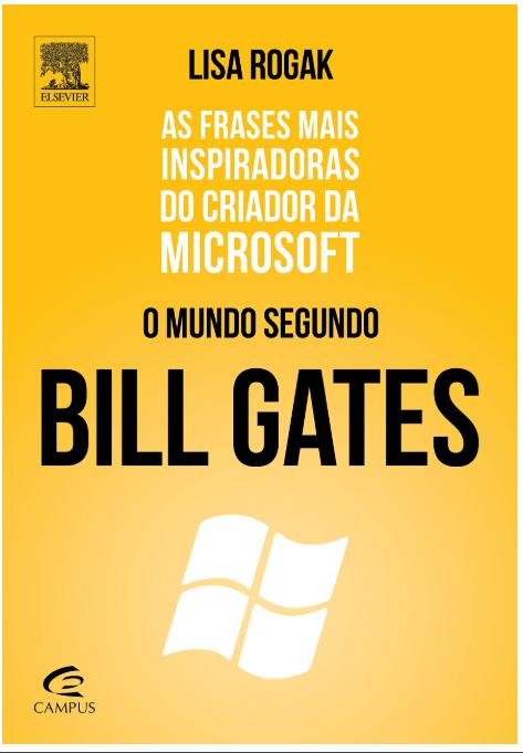 o mundo segundo bill gates personalidades da tecnologia 208x300 - 9 livros sobre os Grandes Nomes da Tecnologia para aprender sobre empreendedorismo e liderança